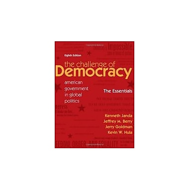 The Challenge of Democracy: American Government in Global Politics, 8th Edition, Used Book (9781111341916)