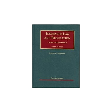 Insurance Law and Regulation: Cases and Materials, 5th Edition (University Casebook) (9781599417974)