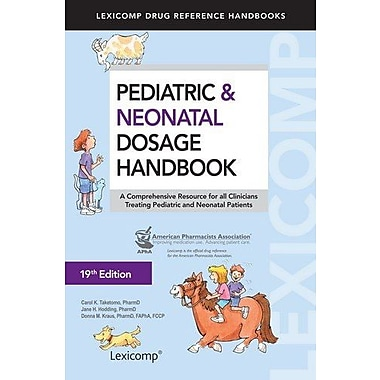 Pediatric & Neonatal Dosage Handbook (Pediatric Dosage Handbook), New Book (9781591953135)