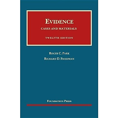 Park and Friedman's Evidence, Cases and Materials (University Casebook Series), Used Book (9781609301385)
