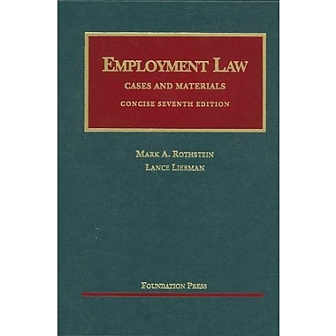 Rothstein and Liebman's Employment Law Cases and Materials, Concise, 7th (University Casebook Series), New Book (9781609300104)
