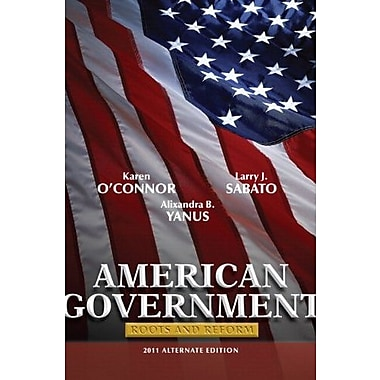 American Government: Roots & Reform, 2011 Alternate Edition, New Book (9780205078783)
