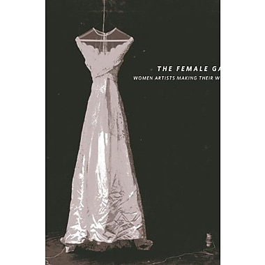 The Female Gaze: Women Artists Making Their World (9781555953898)