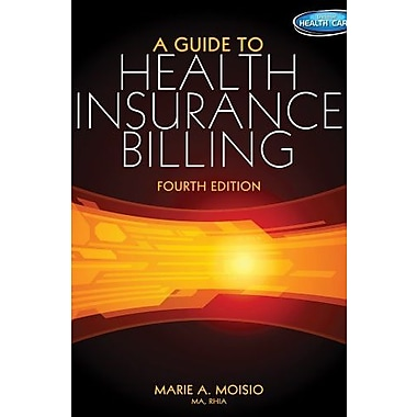 A Guide to Health Insurance Billing (Book Only), New Book, (9781285193588)