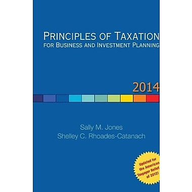 Principles of Taxation for Business and Investment Planning, 2014 Edition, (9780077862312)
