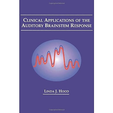 Clinical Applications of the Auditory Brainstem Response (Singular Audiology Textbook), New Book (9781565932005)