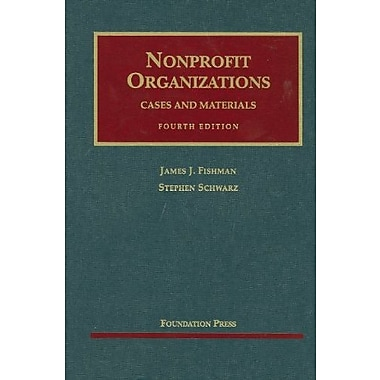 Fishman and Schwarz's Nonprofit Organizations, Cases and Materials, 4th, New Book (9781599416656)