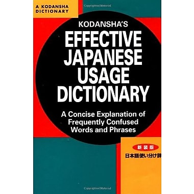 Kodansha's Effective Japanese Usage Dictionary: A Concise Explanation of Frequently Confused Words & Phrases, New Book