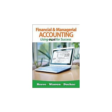 Financial and Managerial Accounting Using Excel for Success, New Book (9781111535223)