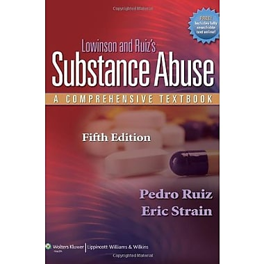 Lowinson and Ruiz's Substance Abuse: A Comprehensive Textbook, New Book (9781605472775)
