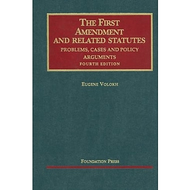 Volokh's The First Amendment & Related Statutes: Problems, Cases & Policy Arguments, Used Book (9781599418674)
