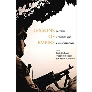 Lessons of Empire: Imperial Histories And American Power (Social Science Reacher Council), (9781595580078)