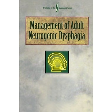 Management of Adult Neurogenic Dysphagia (Dysphagia Series), Used Book (9781565937314)