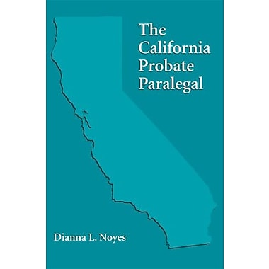 The California Probate Paralegal, (9781594604096)