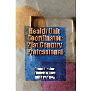 Health Unit Coordinator: 21st Century Professional (Kuhns, Health Unit Coordinator), Used Book (9781401827052)