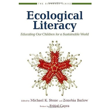 Ecological Literacy: Educating Our Children for a Sustainable World (Bioneers), New Book (9781578051533)