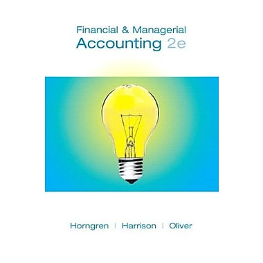 Financial and Managerial Accounting, Chapters 15-23 (2nd Edition) (Chapters 16-24), New Book (9780135045763)