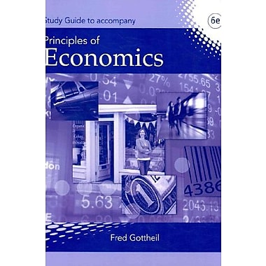 Study Guide for Gottheil's Principles of Economics, 6th, Used Book (9781424075249)