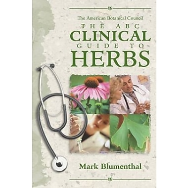 The ABC Clinical Guide to Herbs, New Book (9781588901576)