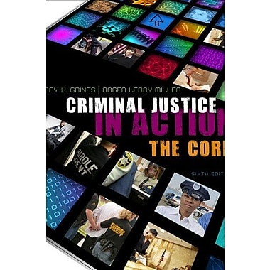 Bundle: Criminal Justice in Action: The Core + Criminal Justice CourseMate, Used Book (9781111998332)