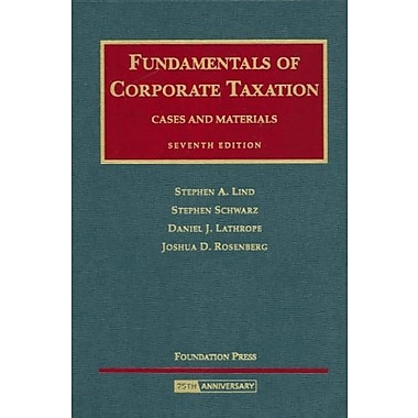 Fundamentals of Corporate Taxation: Cases and Materials, 7th Edition, New Book (9781599413860)