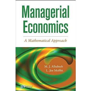 Managerial Economics: A Mathematical Approach, Used Book (9781118091364)