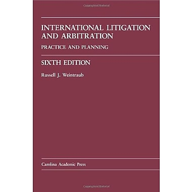 International Litigation and Arbitration: Practice and Planning (Law Casebook), Used Book (9781594609107)