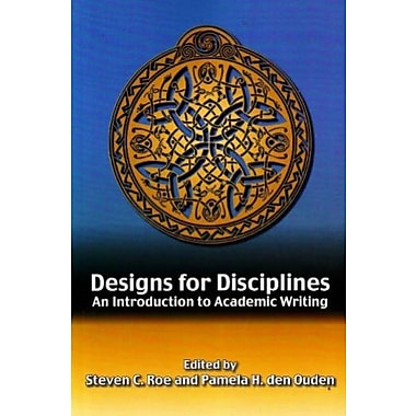 Designs for Disciplines: An Introduction to Academic Writing, Used Book (9781551302447)