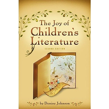 The Joy of Children's Literature, New Book (9781111298364)