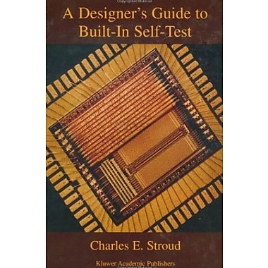 A Designer's Guide to Built-In Self-Test (Frontiers in Electronic Testing), Used Book (9781402070501)