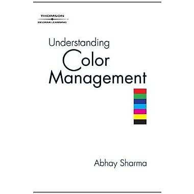 Understanding Color Management (Graphic Design/Interactive Media), (9781401814472)