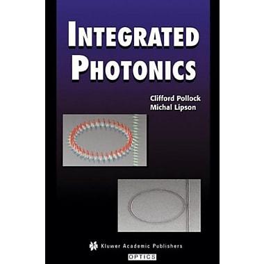 Integrated Photonics, New Book (9781402076350)