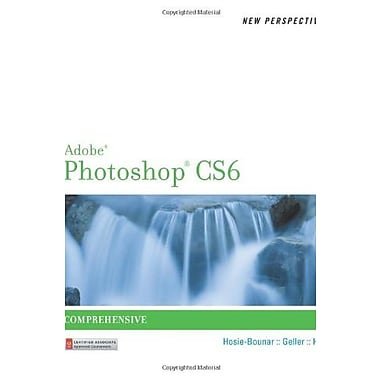 New Perspectives on Adobe Photoshop CS6, Comprehensive (Adobe CS6 By Course Technology), Used Book (9781133526315)