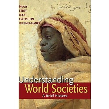 Understanding World Societies, Combined Volume: A Brief History, New Book (9781457618673)