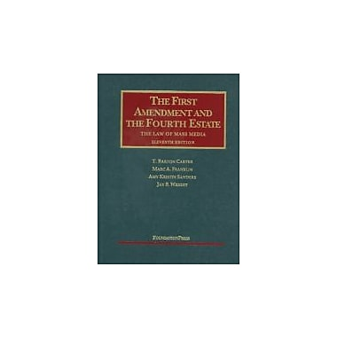 Carter, Franklin, Sanders, and Wright's The 1st Amendment and the 4th Estate, New Book (9781599418117)