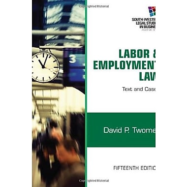 Labor and Employment Law: Text & Cases (South-Western Legal Studies in Business Academic), New Book (9781133188285)