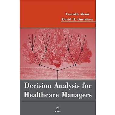 Decision Analysis for Healthcare Managers, Used Book (9781567932560)