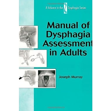Manual of Dysphagia Assessment in Adults (Dysphagia Series), Used Book (9781565938717)