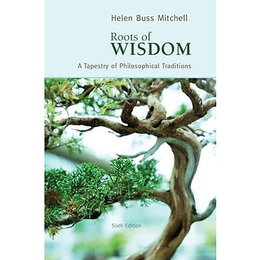 Roots of Wisdom: A Tapestry of Philosophical Traditions, Used Book (9780495808961)
