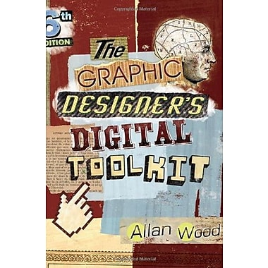 The Graphic Designer's Digital Toolkit: A Project-Based Introduction to Adobe Photoshop, Illustrator & InDesign (CS6), New Book