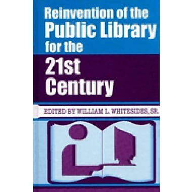 Reinvention of the Public Library for the 21st Century, New Book (9781563086281)