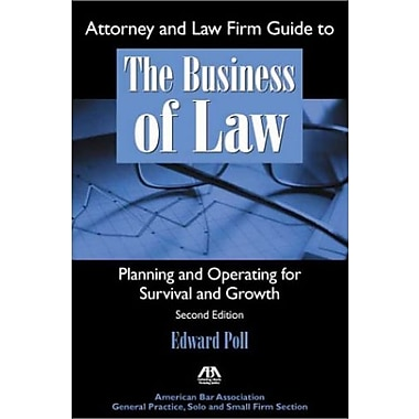 Attorney and Law Firm Guide to the Business of Law: Planning and Operating for Survival and Growth, Used Book (9781570739910)