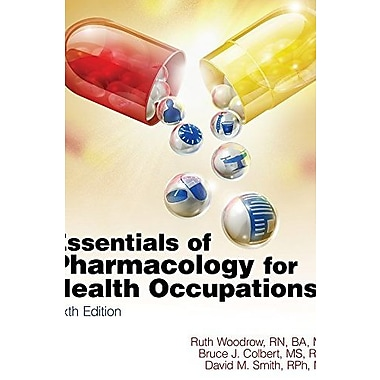 Essentials of Pharmacology for Health Occupations (Book Only), New Book (9781111320171)