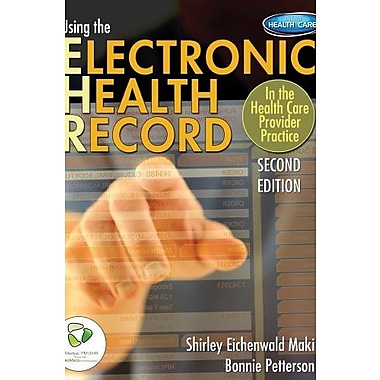 Using the Electronic Health Record in the Health Care Provider Practice, New Book (9781111645601)