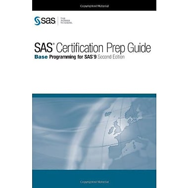 SAS Certification Prep Guide: Base Programming for SAS 9, Second Edition, Used Book (9781607640455)