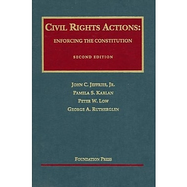 Civil Rights Actions: Enforcing the Constitution (University Casebook Series: Cases and Materials), New Book (9781599413396)