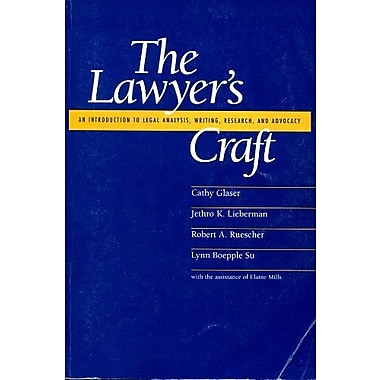 The Lawyer's Craft: An Introduction to Legal Analysis, Writing, Research, and Advocacy, New Book (9781583607879)