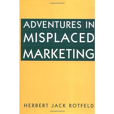 Adventures in Misplaced Marketing, Used Book (9781567203523)