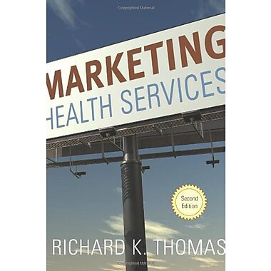 Marketing Health Services, Second Edition, New Book (9781567933369)