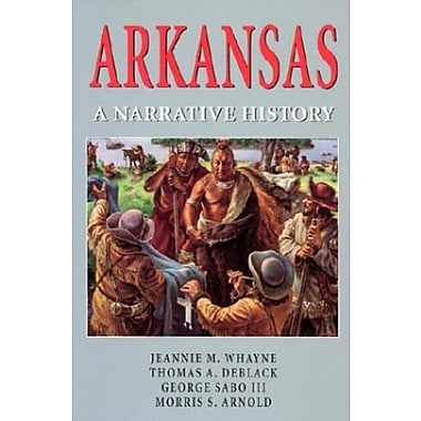 ARKANSAS: A Narrative History, (9781557287243)